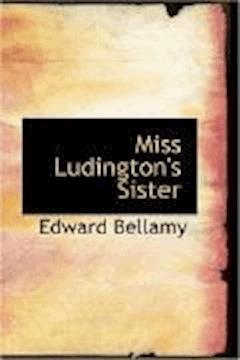 Miss Ludington's Sister - Edward Bellamy - ebook