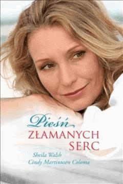 Pieśń złamanych serc - Sheila Walsh, Cindy Martinusen Coloma - ebook