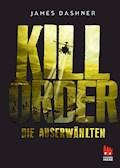 Die Auserwählten - Kill Order - James Dashner - E-Book