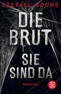 Die Brut - Sie sind da - Ezekiel Boone - E-Book
