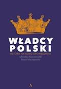 Władcy Polski - Beata Maciejewska, Mirosław Maciorowski - ebook