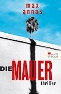 Die Mauer - Max Annas - E-Book