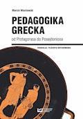 Pedagogika grecka od Protagorasa do Posejdoniosa - Marcin Wasilewski - ebook
