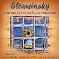 Strawinsky und die Stadt der Gefangenen (Strawinsky 2) - Olaf Franke - Hörbüch