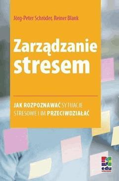 Zarządzanie stresem. Wydanie 2 - Jorg-Peter Schröder, Reiner Blank - ebook