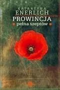 Prowincja pełna szeptów - Katarzyna Enerlich - ebook