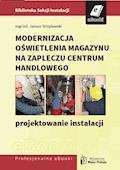 Modernizacja oświetlenia magazynu na zapleczu centrum handlowego - projektowanie instalacji - Janusz Strzyżewski - ebook
