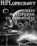 The Whisperer in Darkness - H. P. Lovecraft - E-Book