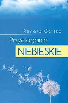 Przyciąganie niebieskie - Renata L. Górska - ebook