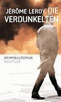 Die Verdunkelten - Jérôme Leroy - E-Book