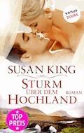 Sturm über dem Hochland - Susan King - E-Book