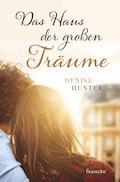 Das Haus der großen Träume - Denise Hunter - E-Book