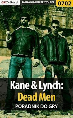 """Kane  Lynch: Dead Men - poradnik do gry - Jacek """"Stranger"""" Hałas - ebook"""
