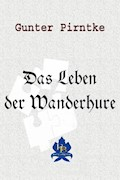 Das Leben der Wanderhure - Gunter Pirntke - E-Book
