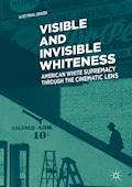 Visible and Invisible Whiteness - Alice Mikal Craven - E-Book