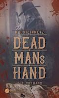 Dead Man's Hand - The Orphans - M. H. Steinmetz - E-Book