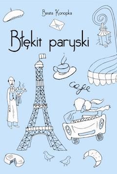 Błękit paryski - Beata Konopka - ebook