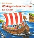 Wikinger-Geschichten für Kinder - Rolf Krenzer - E-Book