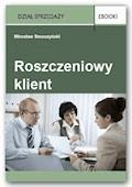 Roszczeniowy klient - Mirosław Smoczyński - ebook