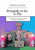 Przygody ześw. o.Pio - Gabriela Pątnik - ebook