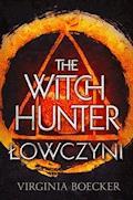 The Witch Hunter. Łowczyni - Virginia Boecker - ebook