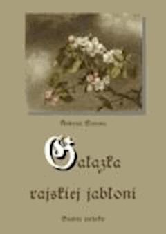 Gałązka rajskiej jabłoni - Andrzej Sarwa - ebook