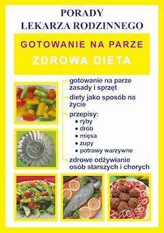 Gotowanie na parze. Zdrowa dieta. Porady lekarza rodzinnego - Monika von Basse - ebook