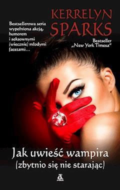 Jak uwieść wampira - Kerrelyn Sparks - ebook