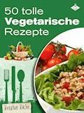 50 tolle vegetarische Rezepte - Stephanie Pelser - E-Book
