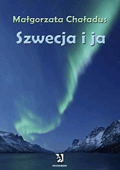 Szwecja i ja - Małgorzata Chaładus - ebook