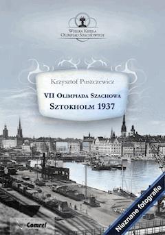VII Olimpiada Szachowa - Sztokholm 1937 - Krzysztof Puszczewicz - ebook