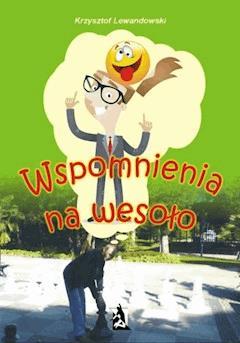Wspomnienia na wesoło - Krzysztof Lewandowski - ebook