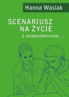 Scenariusz na życie z nowotworem… - Hanna Wasiak - ebook