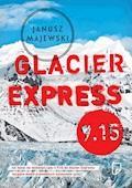 Glacier Express 9.15 - Janusz Majewski - ebook