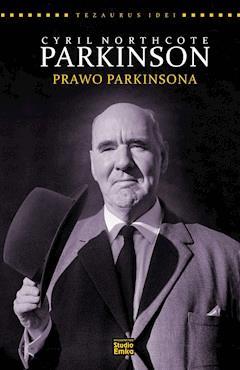 Seria Tezaurus Idei. Cyril N.Parkinson. Prawo Parkinsona - Leo Gough - ebook