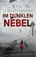 Im dunklen Nebel - Jürgen Ehlers - E-Book