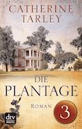 Die Plantage - Teil 3 - Catherine Tarley - E-Book