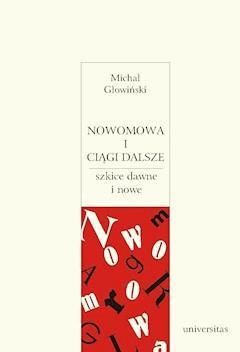 Nowomowa i ciągi dalsze - Michał Głowiński - ebook