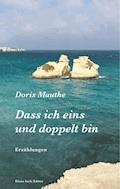 Dass ich eins und doppelt bin - Doris Mauthe - E-Book