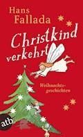 Christkind verkehrt - Hans Fallada - E-Book