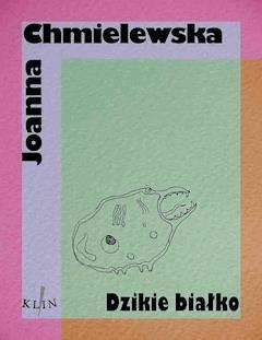 Dzikie białko - Joanna Chmielewska - ebook
