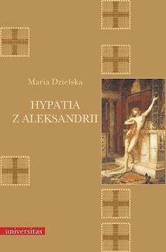 Hypatia z Aleksandrii - Maria Dzielska - ebook