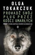 Prowadź swój pług przez kości umarłych - Olga Tokarczuk - ebook + audiobook