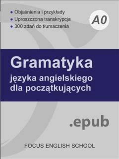 Gramatyka języka angielskiego dla początkujących - Focus English School - ebook