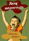 Jacek antyterrorysta - Katarzyna Michalec - ebook