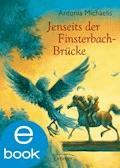 Jenseits der Finsterbach-Brücke - Antonia Michaelis - E-Book