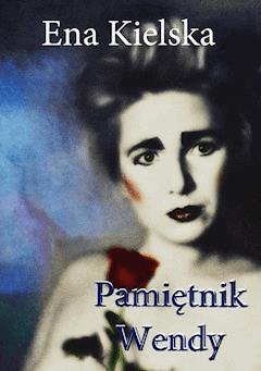 Pamiętnik Wendy - Ena Kielska - ebook