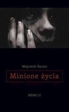 Minione życie - Wojciech Baran - ebook
