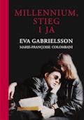 Millennium, Stieg i ja - Eva Gabrielsson, Marie-Francoise Colombani - ebook