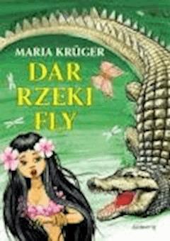 Dar rzeki Fly  - Maria Krüger - ebook